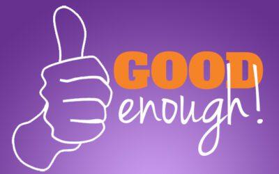 When Good Enough Beats Perfection